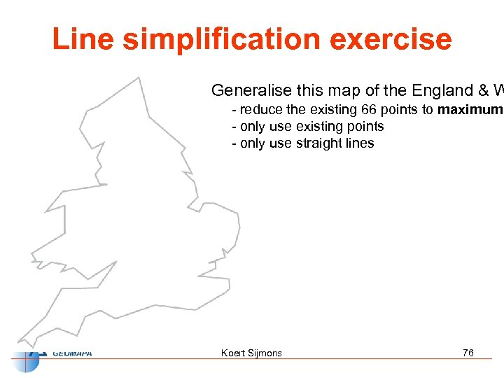 Line simplification exercise Generalise this map of the England & W - reduce the