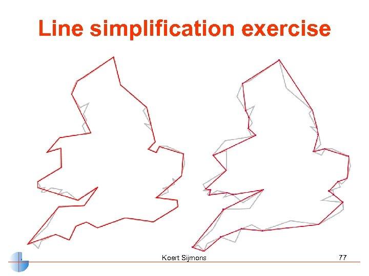 Line simplification exercise Koert Sijmons 77
