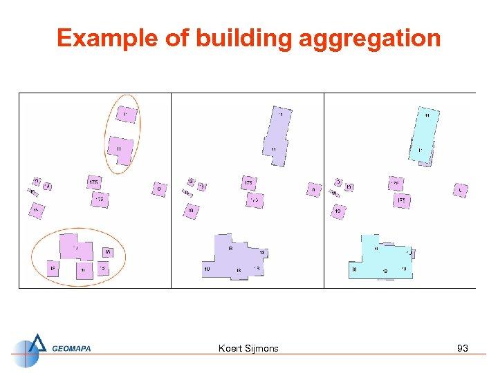 Example of building aggregation Koert Sijmons 93
