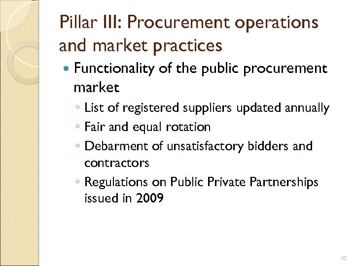 Pillar III: Procurement operations and market practices Functionality of the public procurement market ◦