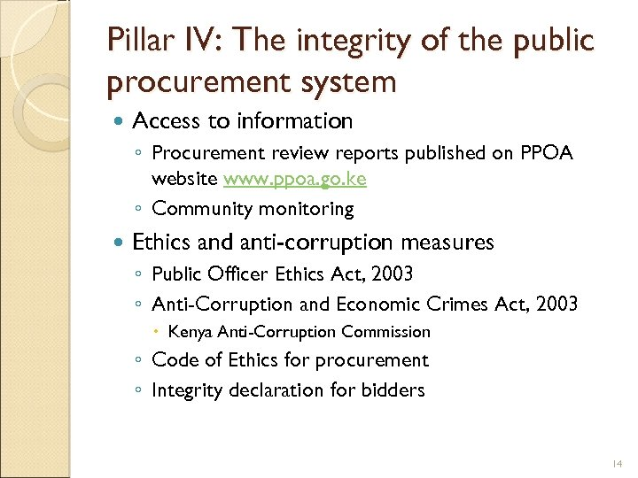 Pillar IV: The integrity of the public procurement system Access to information ◦ Procurement
