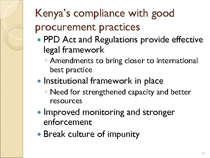 Kenya's compliance with good procurement practices PPD Act and Regulations provide effective legal framework