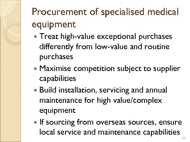 Procurement of specialised medical equipment Treat high-value exceptional purchases differently from low-value and routine