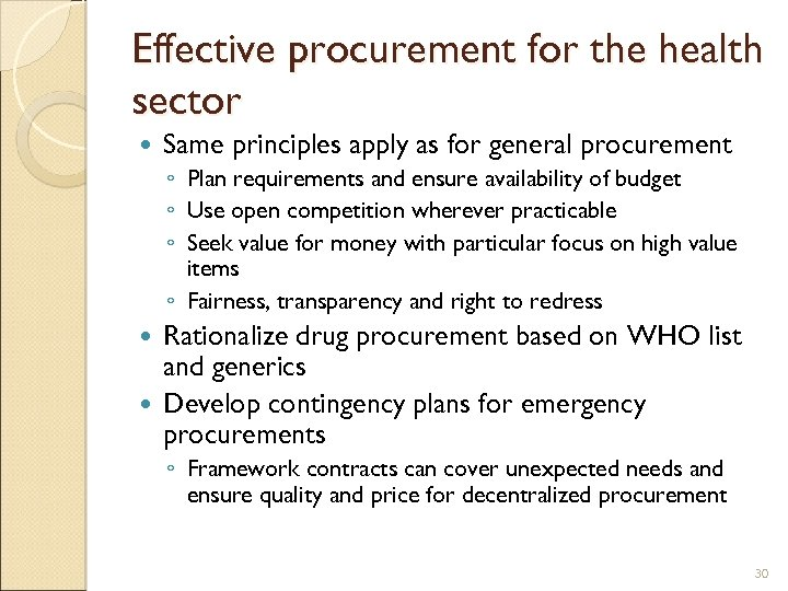 Effective procurement for the health sector Same principles apply as for general procurement ◦