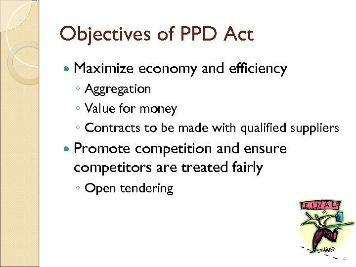 Objectives of PPD Act Maximize economy and efficiency ◦ Aggregation ◦ Value for money