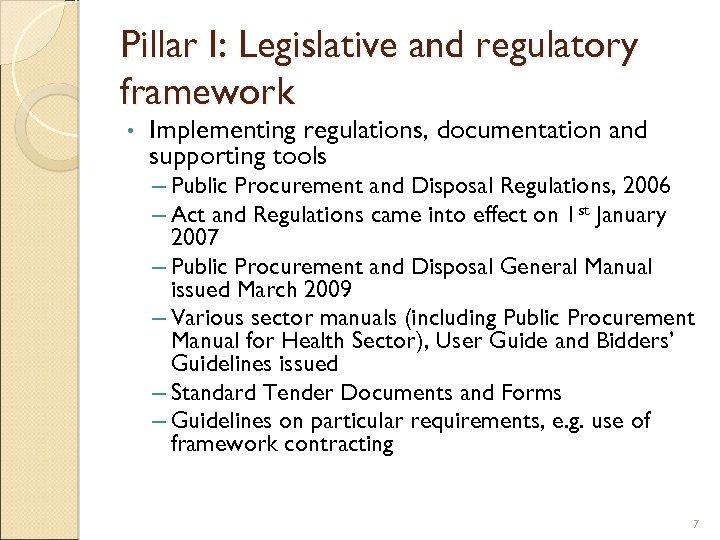 Pillar I: Legislative and regulatory framework • Implementing regulations, documentation and supporting tools –