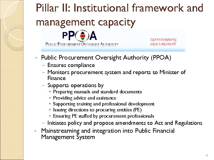 Pillar II: Institutional framework and management capacity • Public Procurement Oversight Authority (PPOA) –