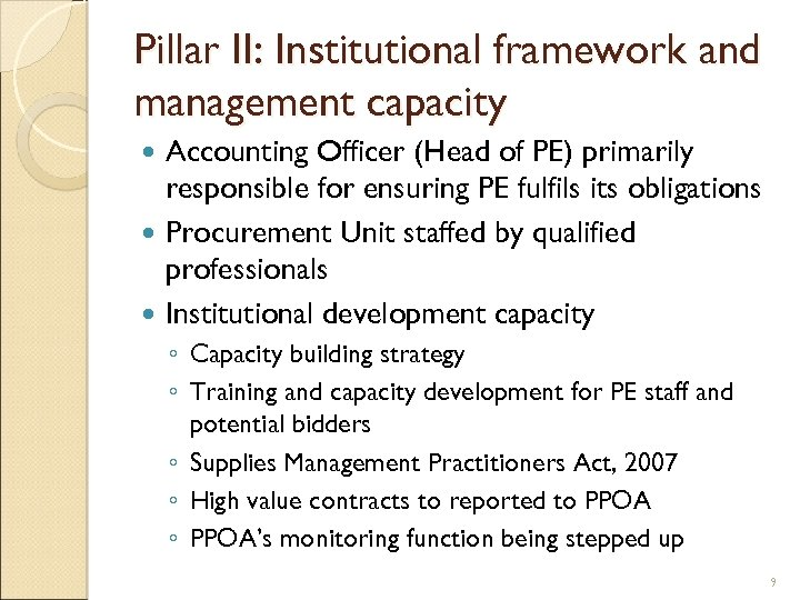 Pillar II: Institutional framework and management capacity Accounting Officer (Head of PE) primarily responsible