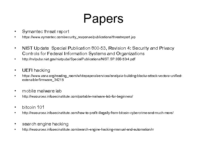 Papers • Symantec threat report • https: //www. symantec. com/security_response/publications/threatreport. jsp • NIST Update