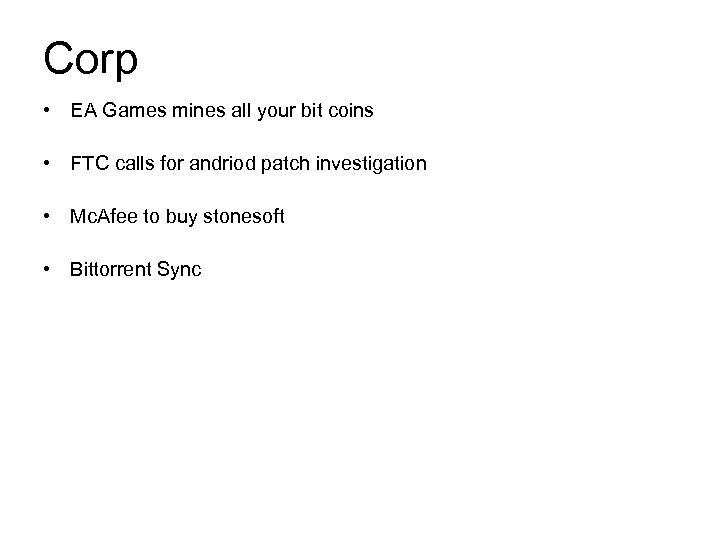 Corp • EA Games mines all your bit coins • FTC calls for andriod
