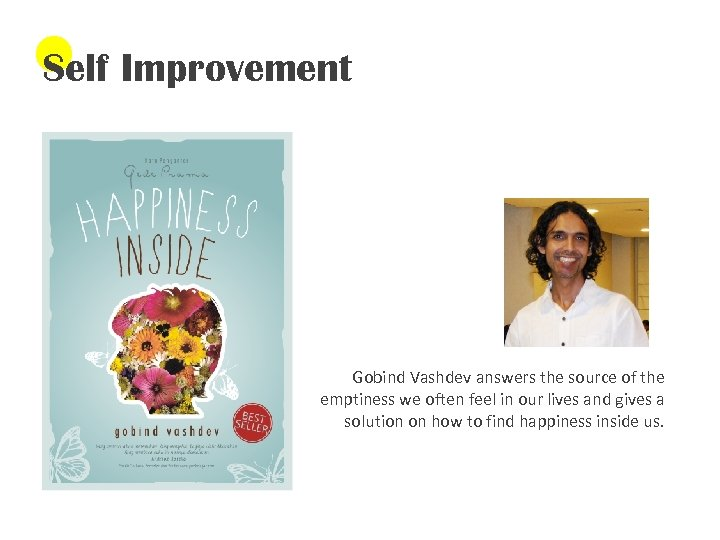 Self Improvement Gobind Vashdev answers the source of the emptiness we often feel in