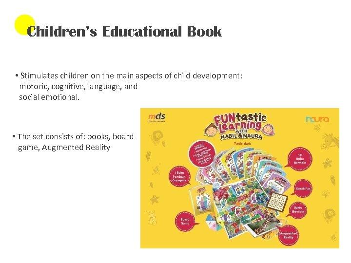 Children's Educational Book • Stimulates children on the main aspects of child development: motoric,