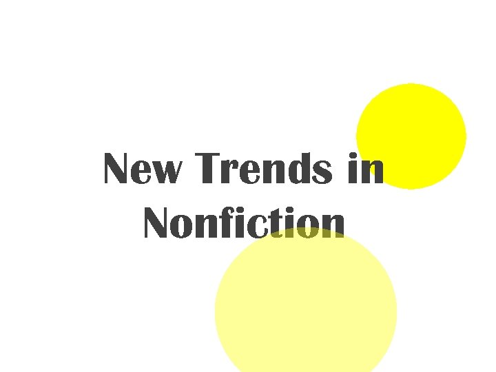 New Trends in Nonfiction