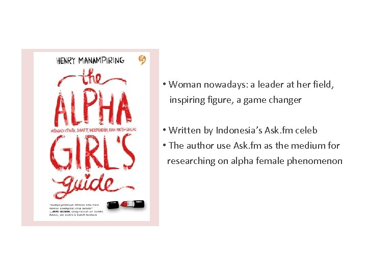 • Woman nowadays: a leader at her field, inspiring figure, a game changer