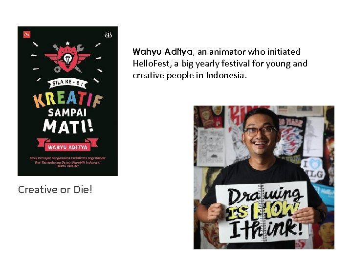 Wahyu Aditya, an animator who initiated Hello. Fest, a big yearly festival for young