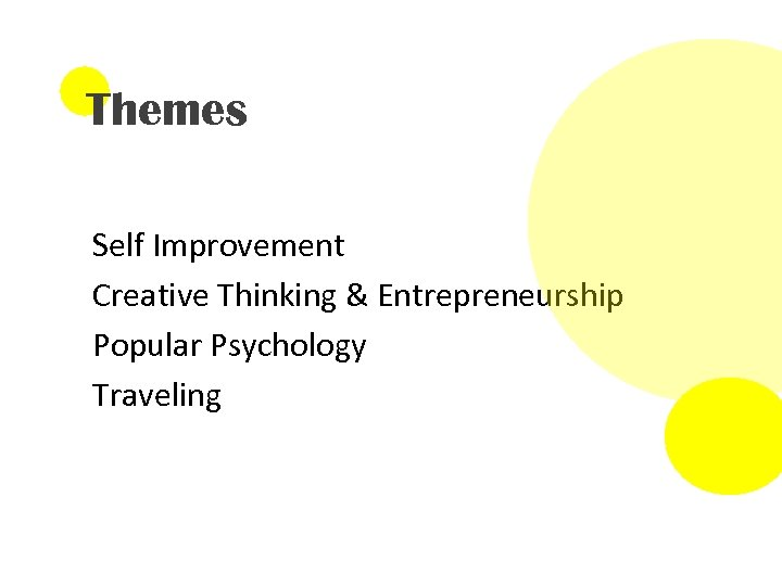 Themes Self Improvement Creative Thinking & Entrepreneurship Popular Psychology Traveling