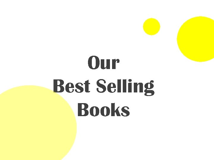 Our Best Selling Books