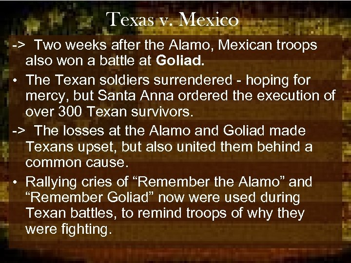 Texas v. Mexico -> Two weeks after the Alamo, Mexican troops also won a