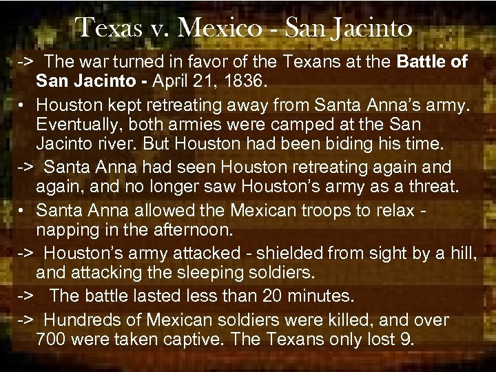 Texas v. Mexico - San Jacinto -> The war turned in favor of the