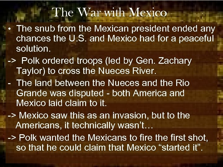 The War with Mexico • The snub from the Mexican president ended any chances
