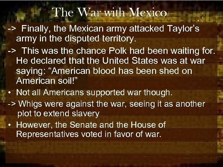 The War with Mexico -> Finally, the Mexican army attacked Taylor's army in the