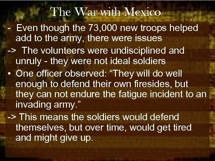 The War with Mexico - Even though the 73, 000 new troops helped add