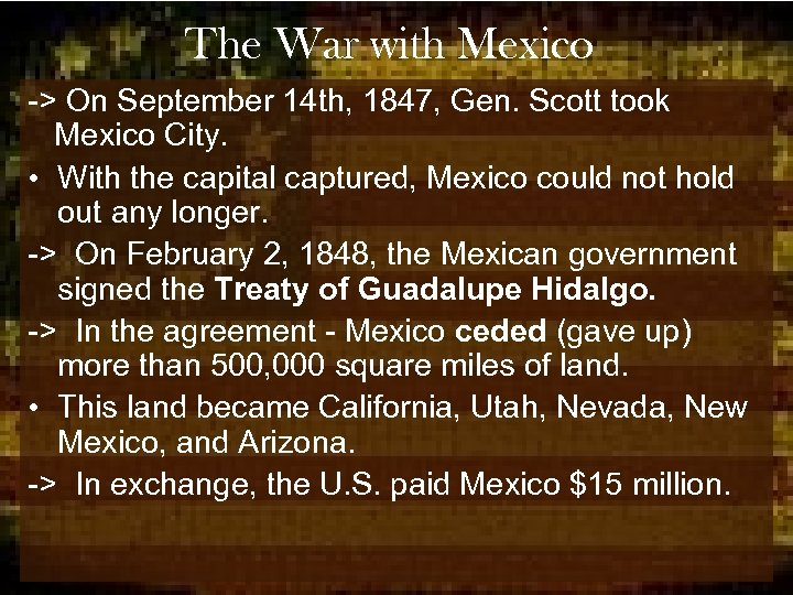 The War with Mexico -> On September 14 th, 1847, Gen. Scott took Mexico