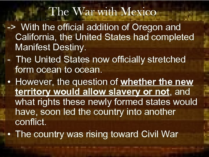 The War with Mexico -> With the official addition of Oregon and California, the