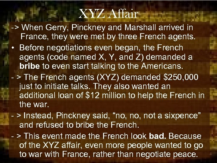 XYZ Affair -> When Gerry, Pinckney and Marshall arrived in France, they were met