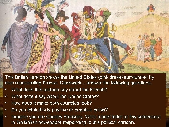 XYZ Affair This British cartoon shows the United States (pink dress) surrounded by men