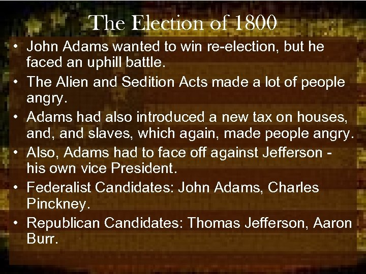 The Election of 1800 • John Adams wanted to win re-election, but he faced