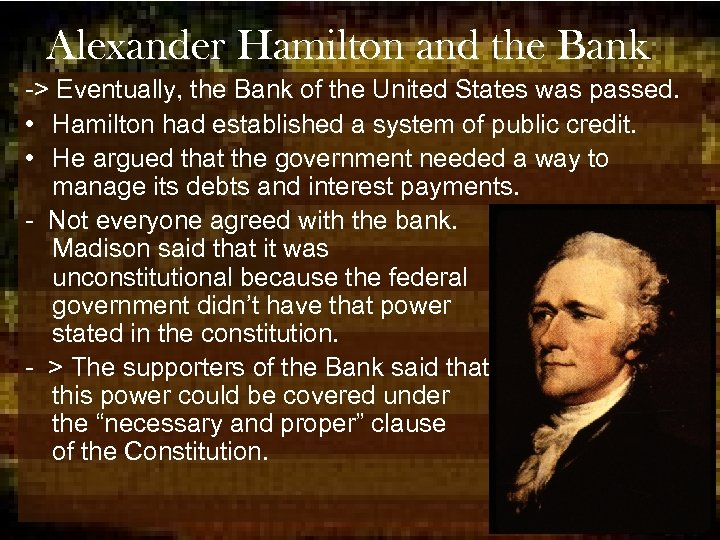 Alexander Hamilton and the Bank -> Eventually, the Bank of the United States was
