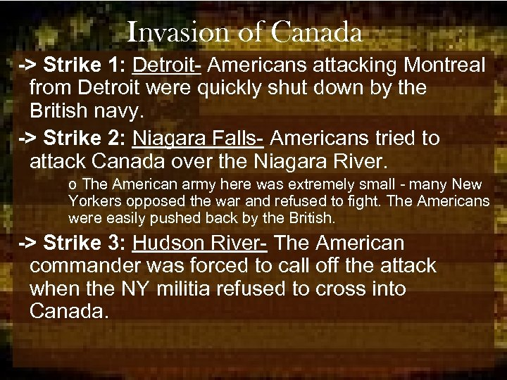 Invasion of Canada -> Strike 1: Detroit- Americans attacking Montreal from Detroit were quickly