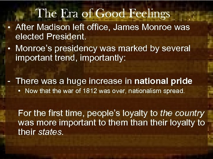 The Era of Good Feelings • After Madison left office, James Monroe was elected