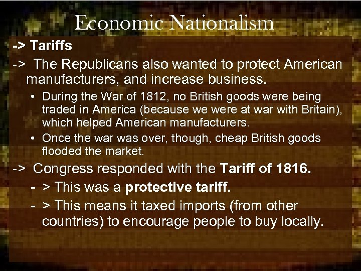 Economic Nationalism -> Tariffs -> The Republicans also wanted to protect American manufacturers, and
