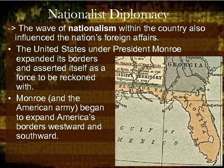 Nationalist Diplomacy -> The wave of nationalism within the country also influenced the nation's