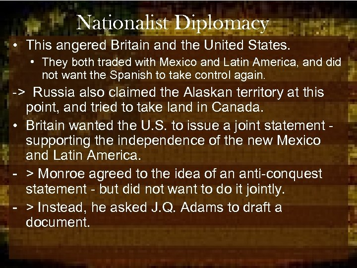 Nationalist Diplomacy • This angered Britain and the United States. • They both traded