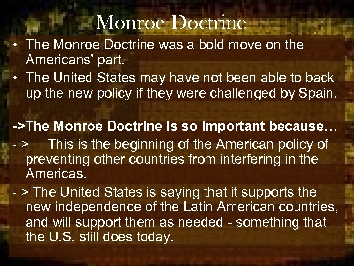 Monroe Doctrine • The Monroe Doctrine was a bold move on the Americans' part.