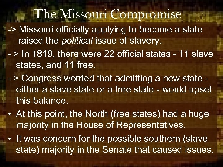 The Missouri Compromise -> Missouri officially applying to become a state raised the political