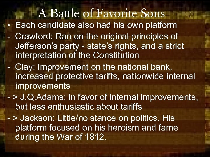 A Battle of Favorite Sons • Each candidate also had his own platform -
