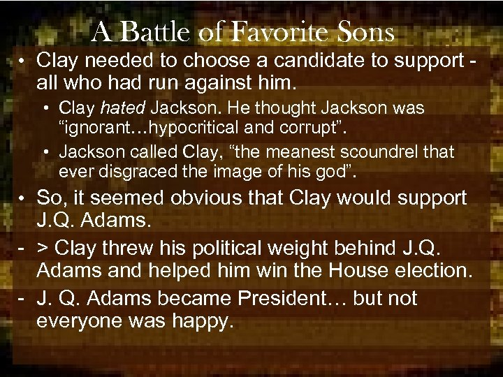 A Battle of Favorite Sons • Clay needed to choose a candidate to support