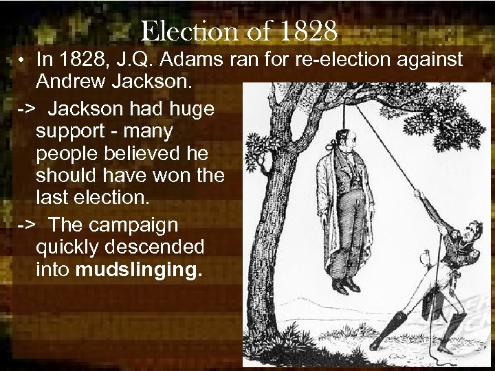 Election of 1828 • In 1828, J. Q. Adams ran for re-election against Andrew
