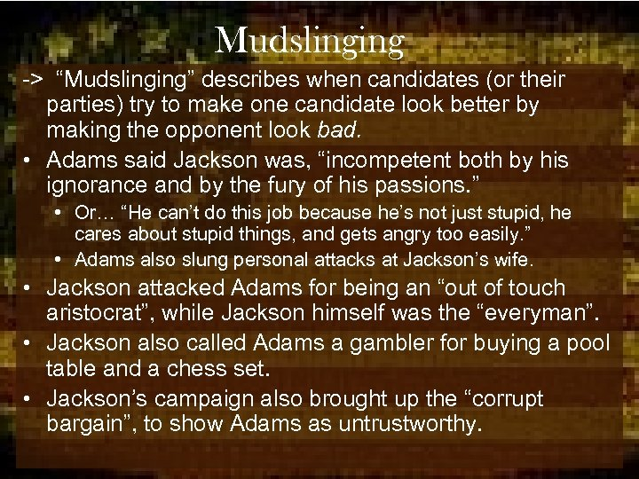 """Mudslinging -> """"Mudslinging"""" describes when candidates (or their parties) try to make one candidate"""