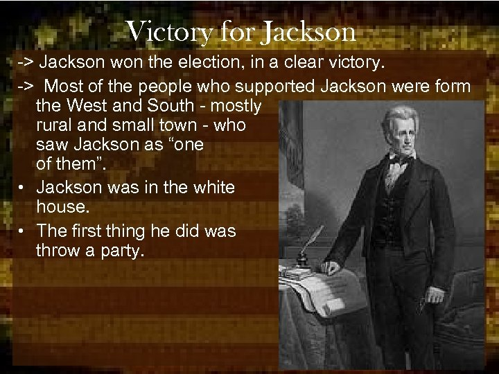Victory for Jackson -> Jackson won the election, in a clear victory. -> Most
