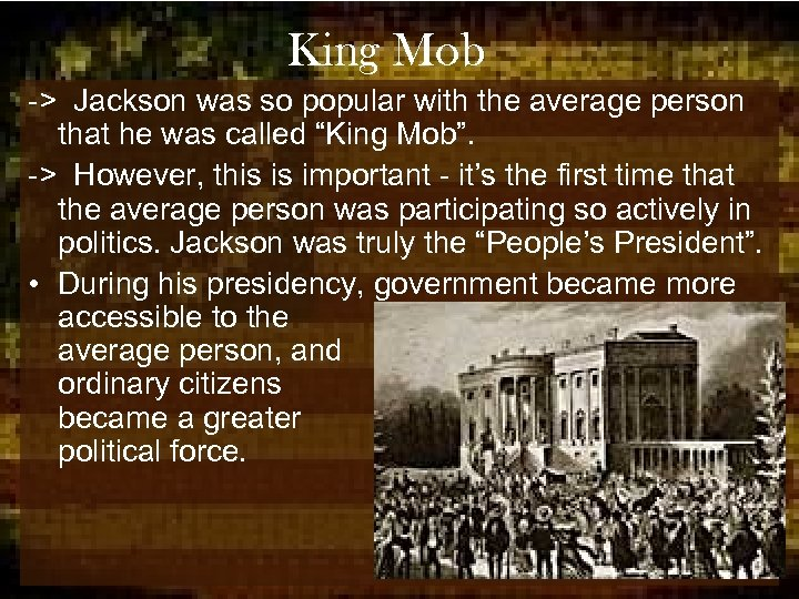 King Mob -> Jackson was so popular with the average person that he was