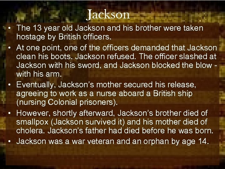 Jackson • The 13 year old Jackson and his brother were taken hostage by