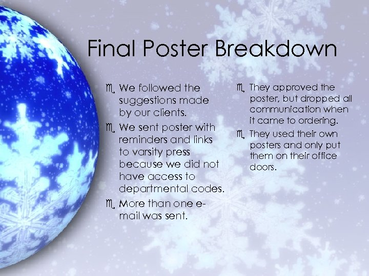 Final Poster Breakdown e We followed the suggestions made by our clients. e We