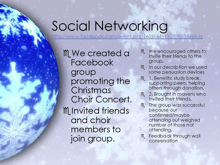 Social Networking http: //www. facebook. com/event. php? eid=44119283853&ref=ts e. We created a Facebook group