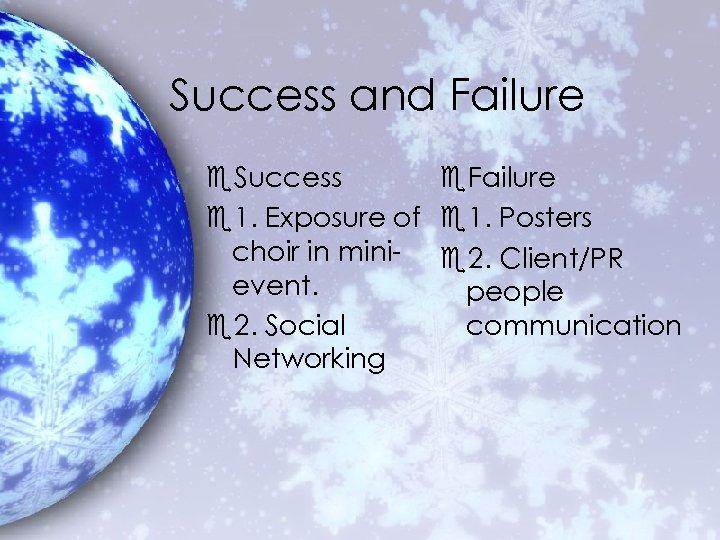 Success and Failure e. Success e. Failure e 1. Exposure of e 1. Posters