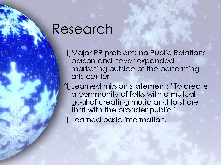 Research e Major PR problem: no Public Relations person and never expanded marketing outside